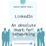 LinkedIn – an absolute must for networking….